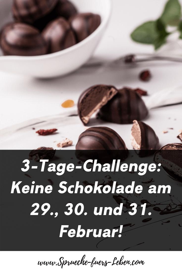 3-Tage-Challenge: Keine Schokolade am 29., 30. und 31. Februar!