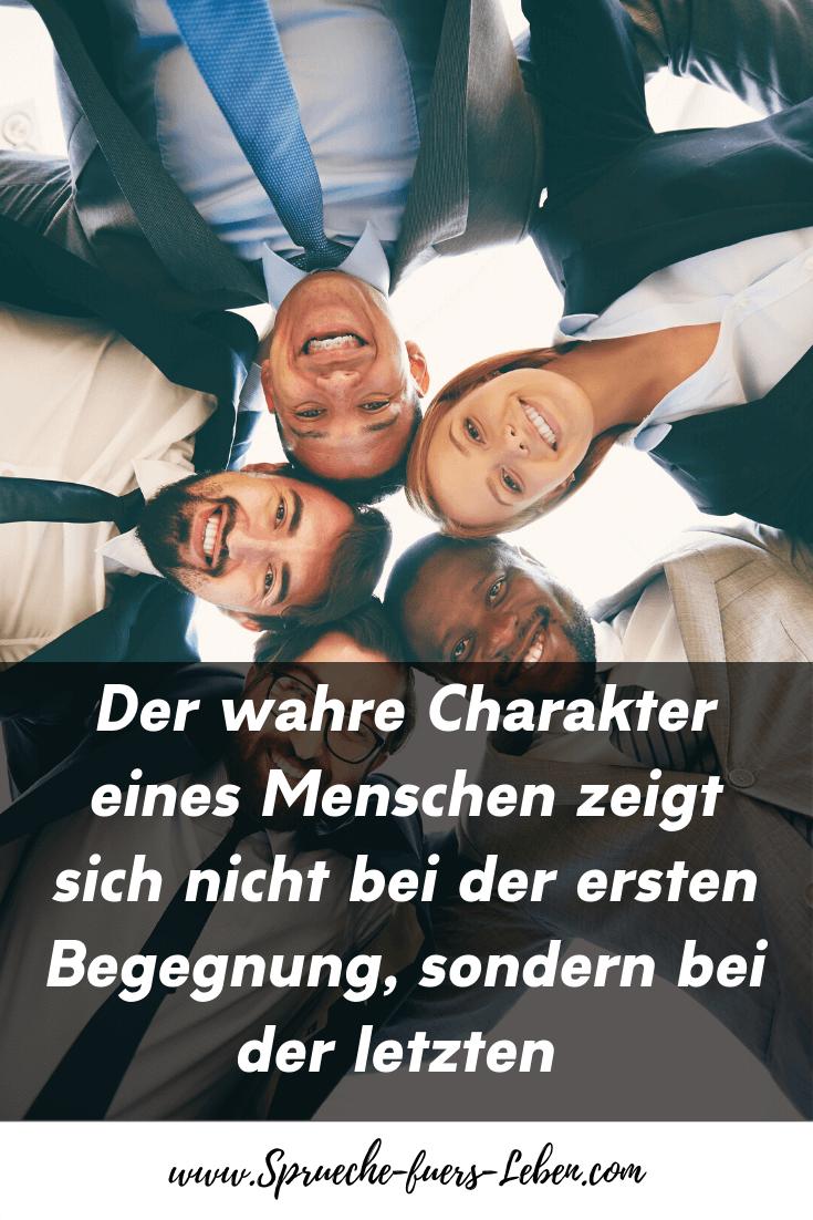 Der wahre Charakter eines Menschen zeigt sich nicht bei der ersten Begegnung, sondern bei der letzten