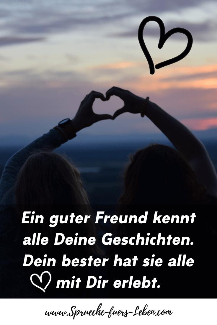 Ein guter Freund kennt alle Deine Geschichten. Dein bester hat sie alle mit Dir erlebt.