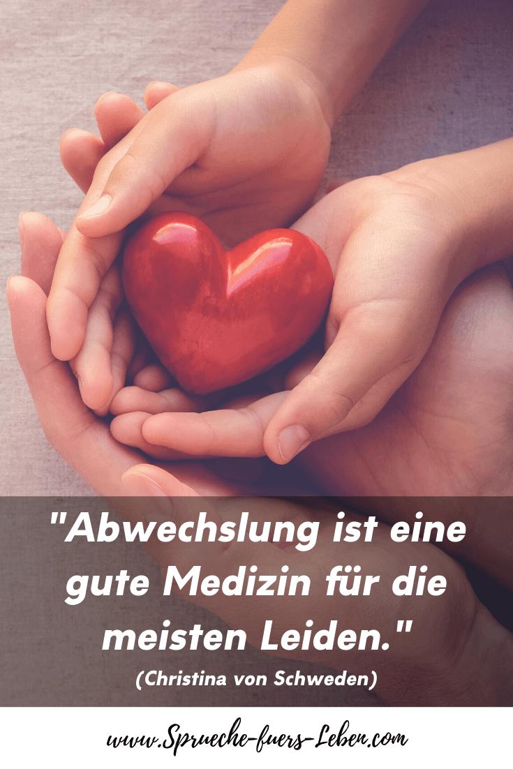 """""""Abwechslung ist eine gute Medizin für die meisten Leiden."""" (Christina von Schweden)"""