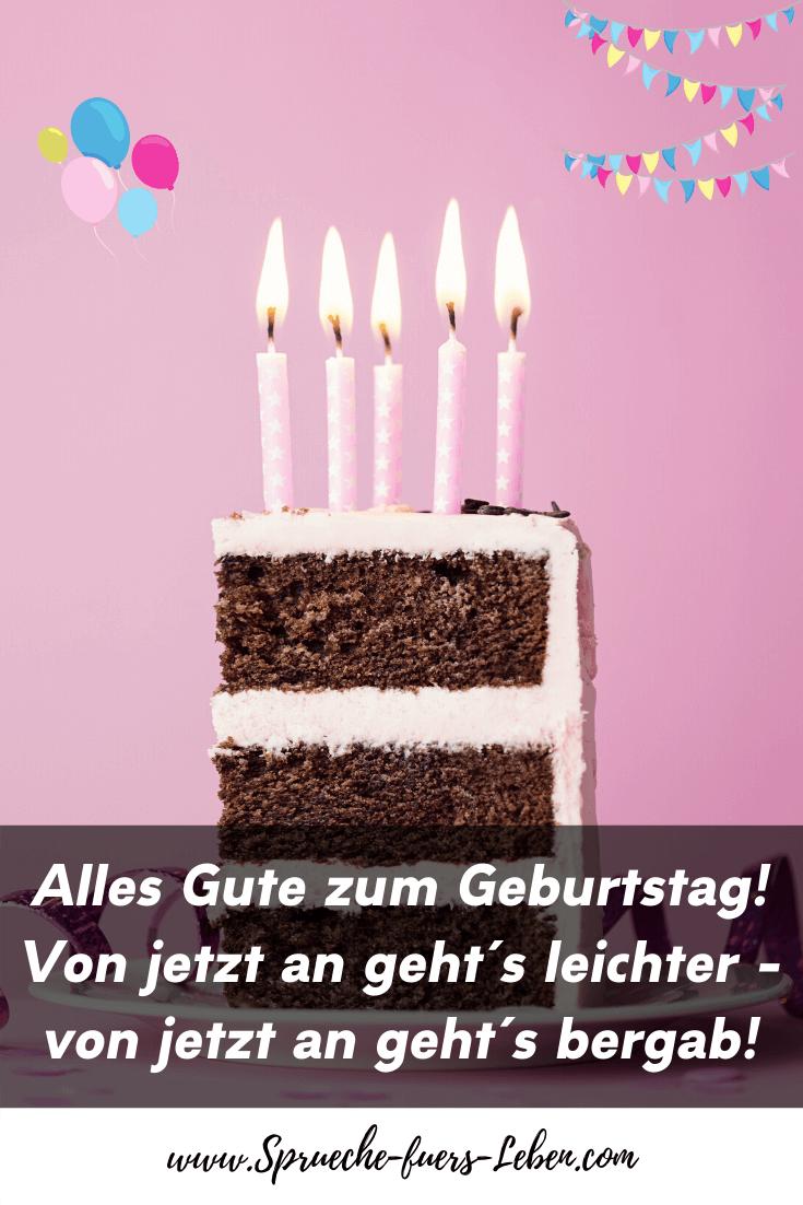 Alles Gute zum Geburtstag! Von jetzt an geht´s leichter - von jetzt an geht´s bergab!