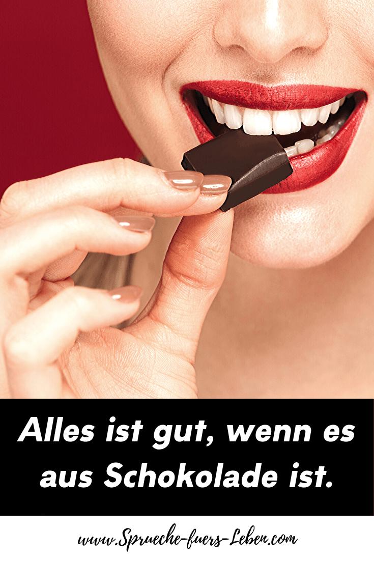 Alles ist gut, wenn es aus Schokolade ist.