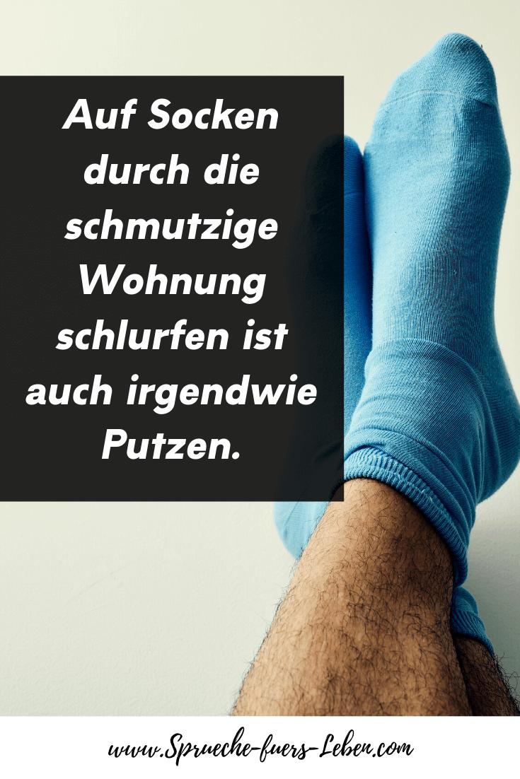 Auf Socken durch die schmutzige Wohnung schlurfen ist auch irgendwie Putzen.