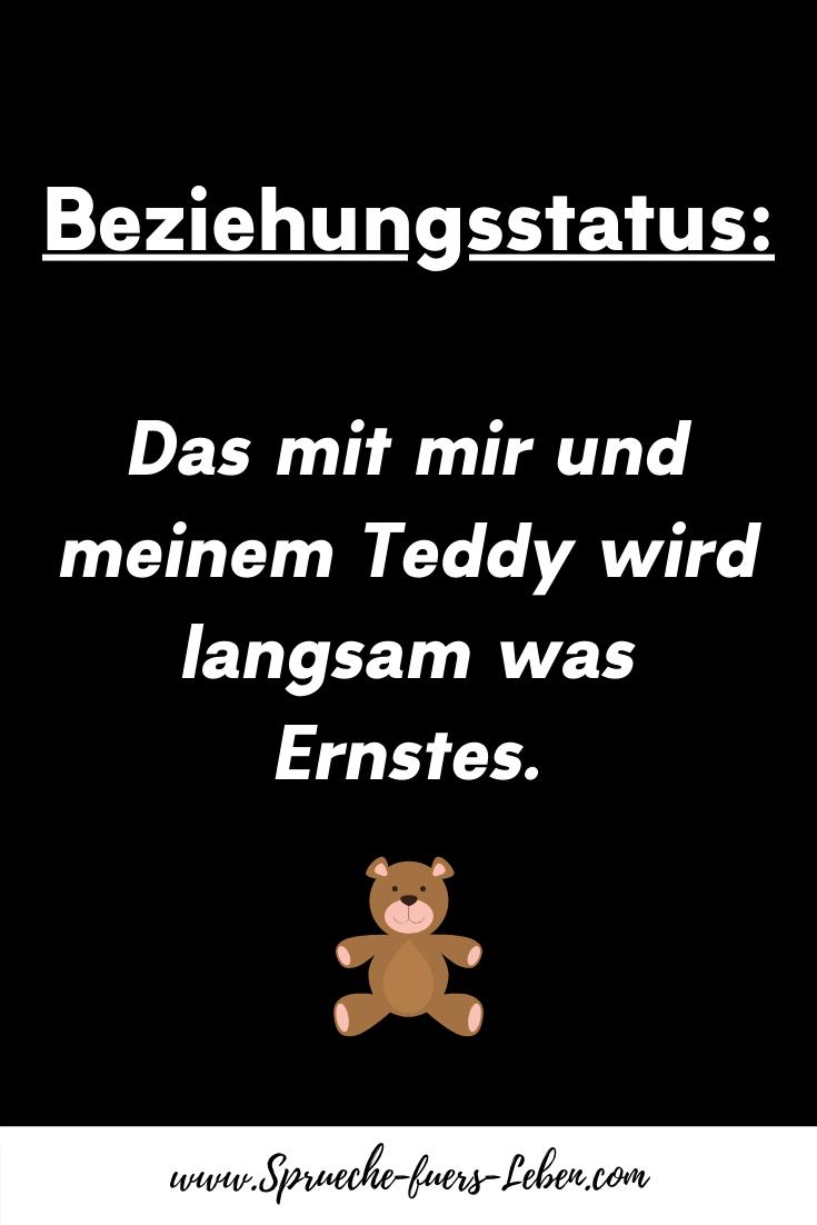 Beziehungsstatus Das mit mir und meinem Teddy wird langsam was Ernstes.