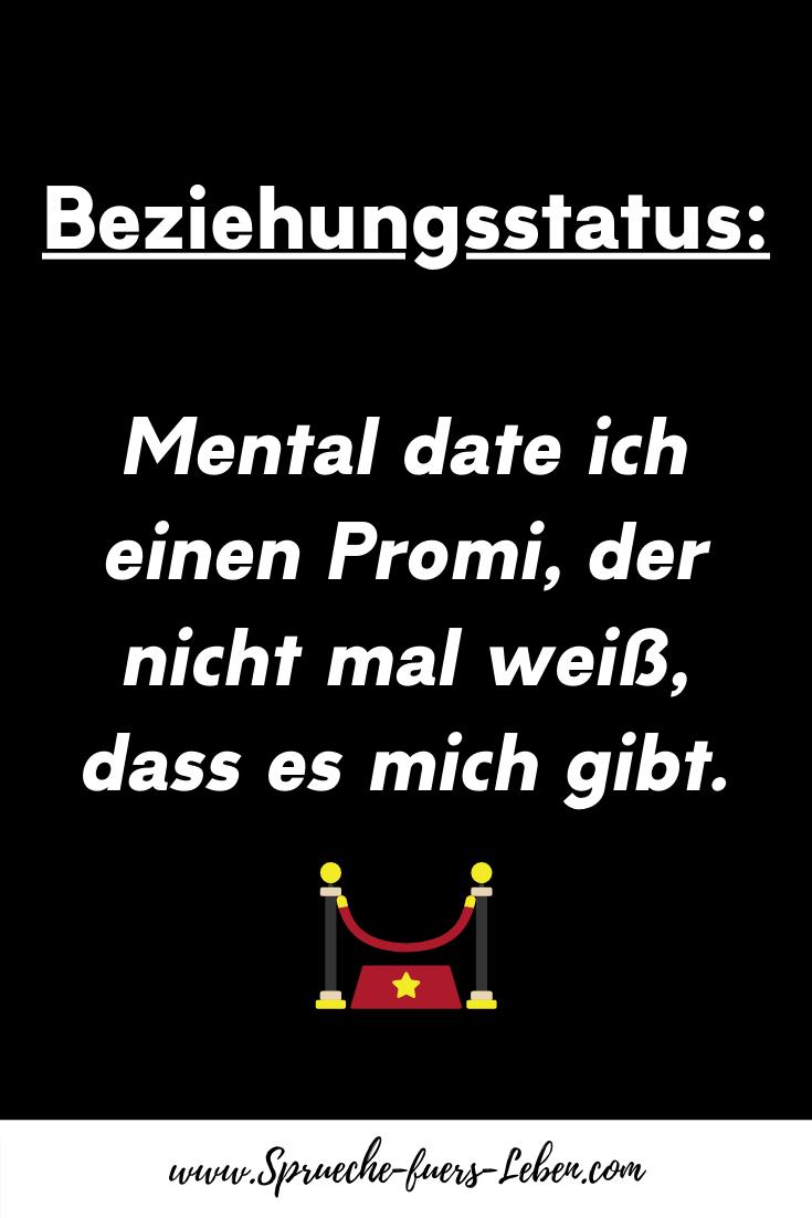 Beziehungsstatus Mental date ich einen Promi, der nicht mal weiß, dass es mich gibt.