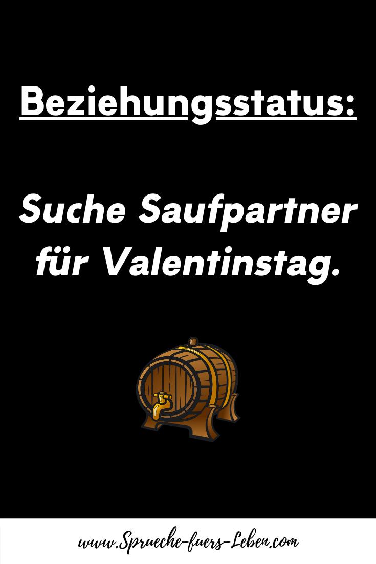 Beziehungsstatus Suche Saufpartner für Valentinstag.