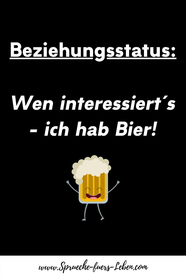 Beziehungsstatus Wen interessiert´s - ich hab Bier!