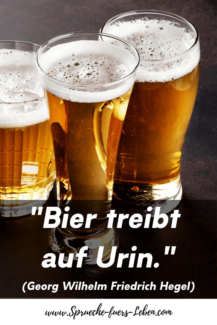 """""""Bier treibt auf Urin."""" (Georg Wilhelm Friedrich Hegel)"""