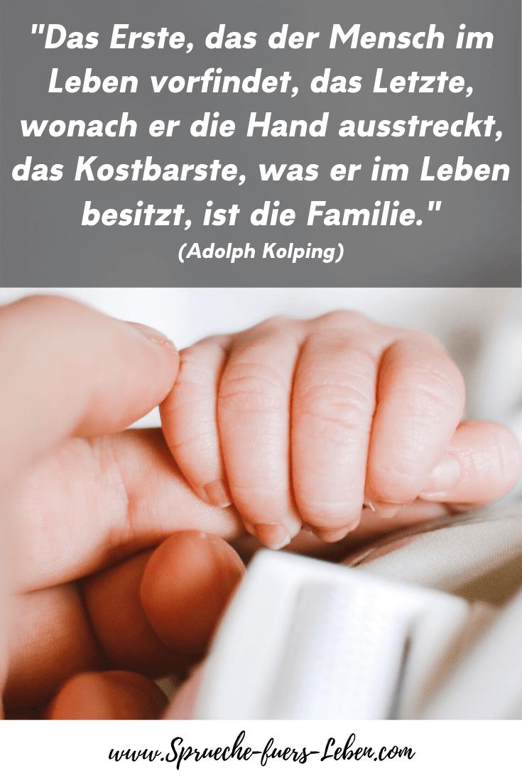"""""""Das Erste, das der Mensch im Leben vorfindet, das Letzte, wonach er die Hand ausstreckt, das Kostbarste, was er im Leben besitzt, ist die Familie."""" (Adolph Kolping)"""