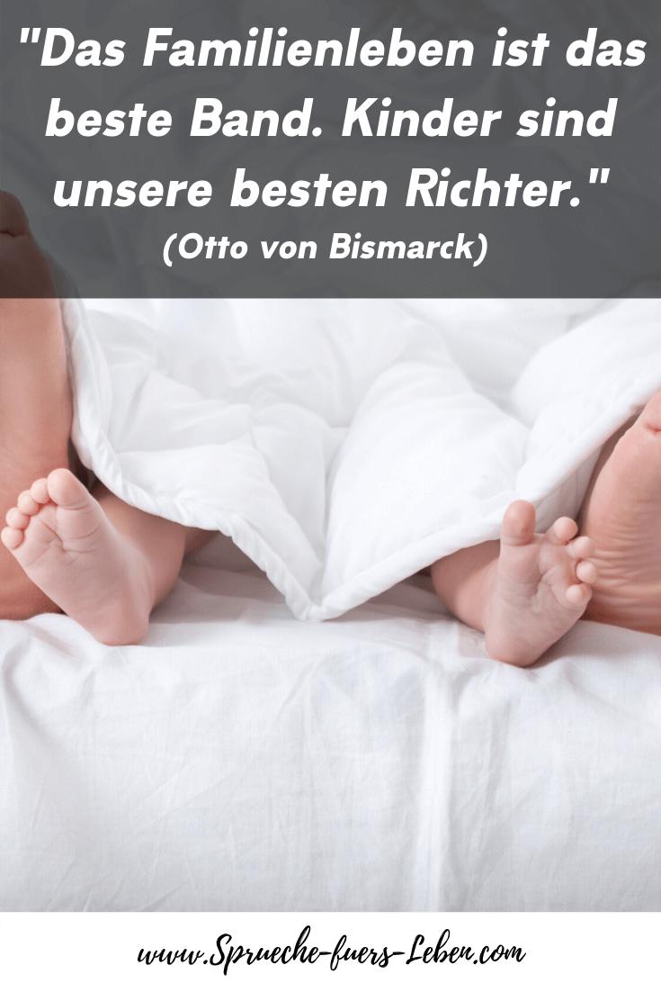 """""""Das Familienleben ist das beste Band. Kinder sind unsere besten Richter."""" (Otto von Bismarck)"""