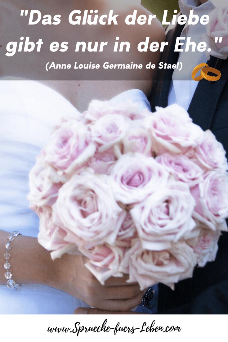 """""""Das Glück der Liebe gibt es nur in der Ehe."""" (Anne Louise Germaine de Stael)"""
