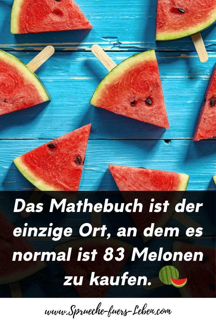 Das Mathebuch ist der einzige Ort, an dem es normal ist 83 Melonen zu kaufen.