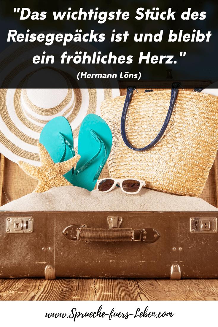 """""""Das wichtigste Stück des Reisegepäcks ist und bleibt ein fröhliches Herz."""" (Hermann Löns)"""