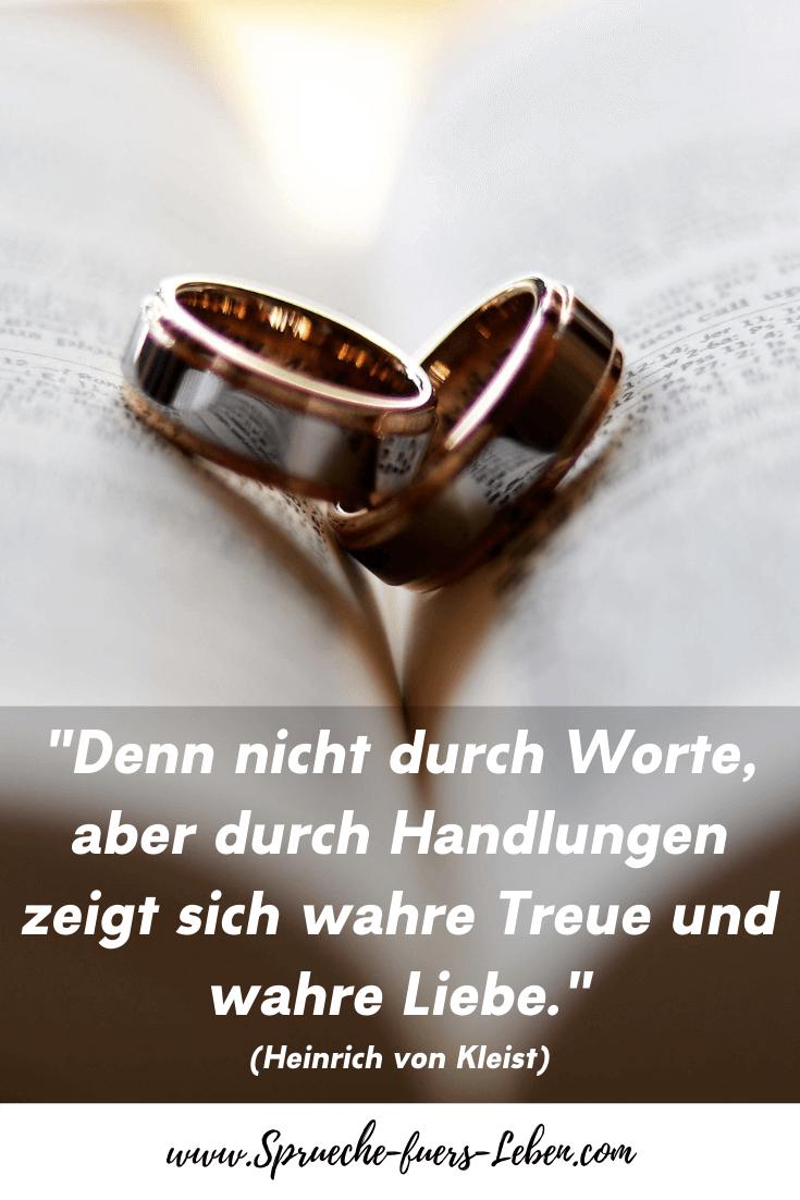 """""""Denn nicht durch Worte, aber durch Handlungen zeigt sich wahre Treue und wahre Liebe."""" (Heinrich von Kleist)"""