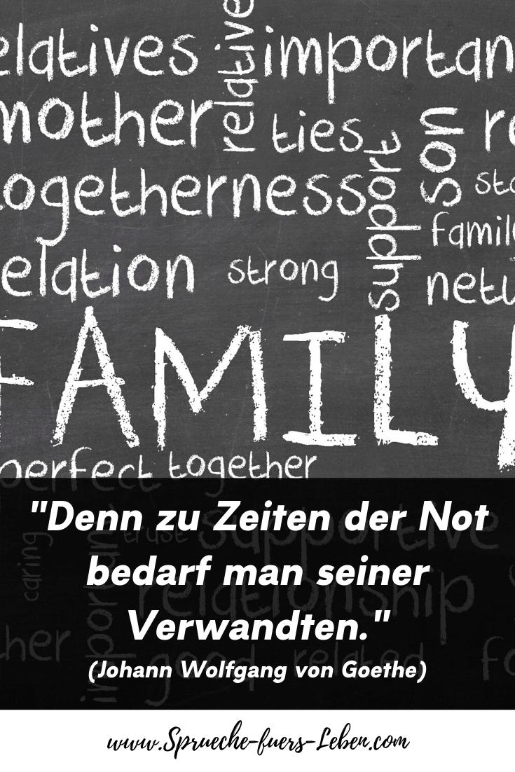 """""""Denn zu Zeiten der Not bedarf man seiner Verwandten."""" (Johann Wolfgang von Goethe)"""