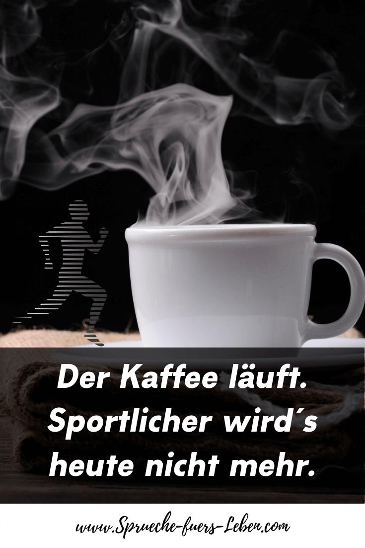 Der Kaffee läuft. Sportlicher wird´s heute nicht mehr.