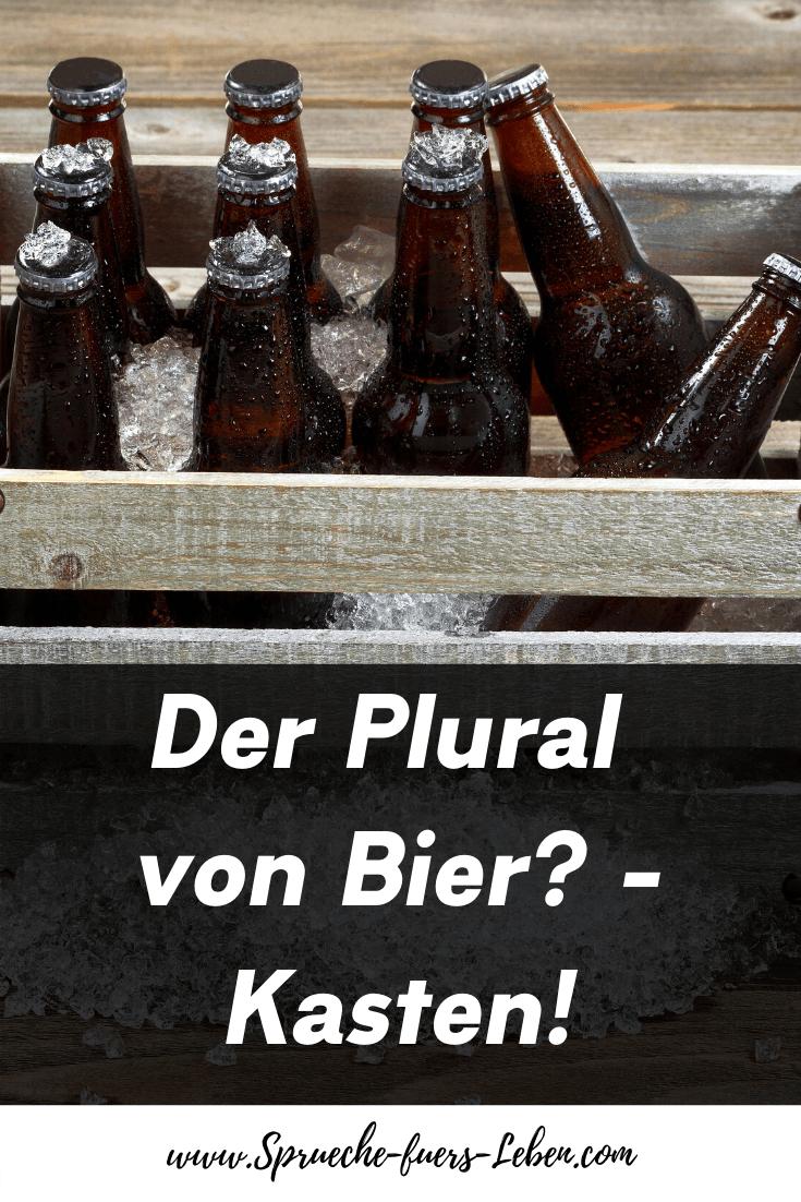 Der Plural von Bier? - Kasten!