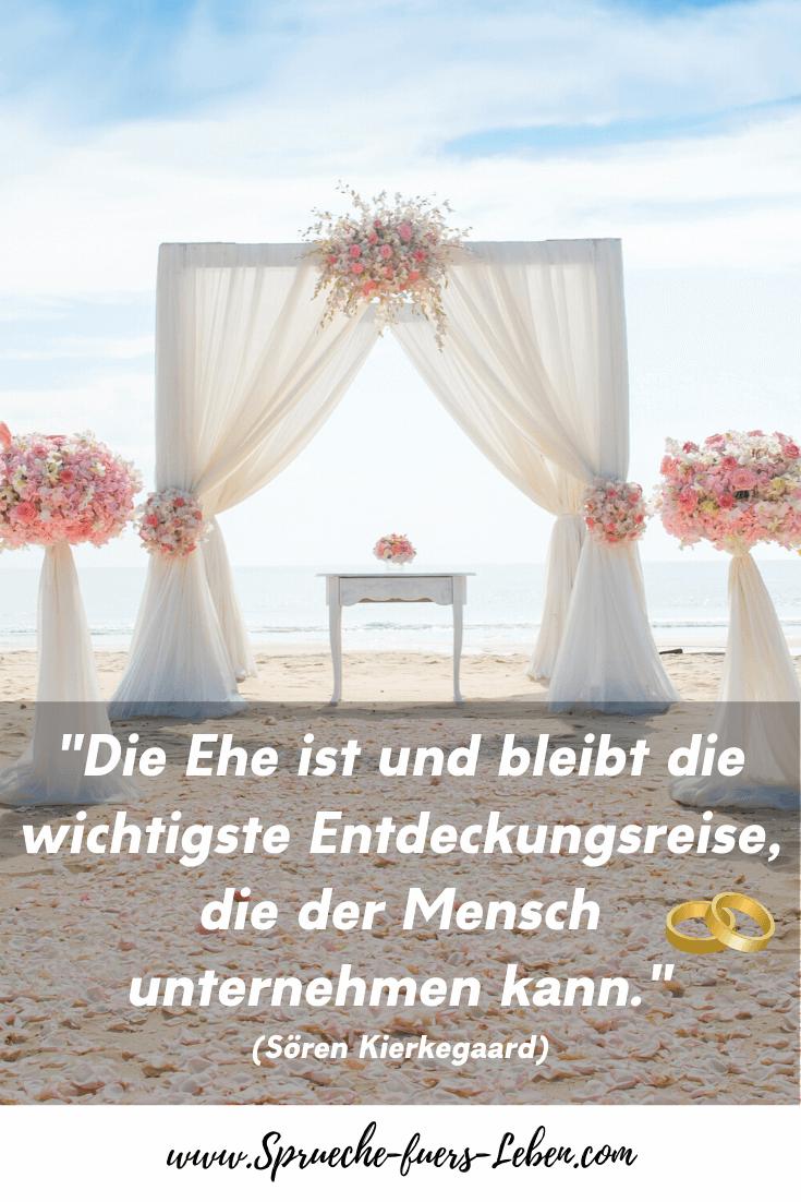 """""""Die Ehe ist und bleibt die wichtigste Entdeckungsreise, die der Mensch unternehmen kann."""" (Sören Kierkegaard)"""