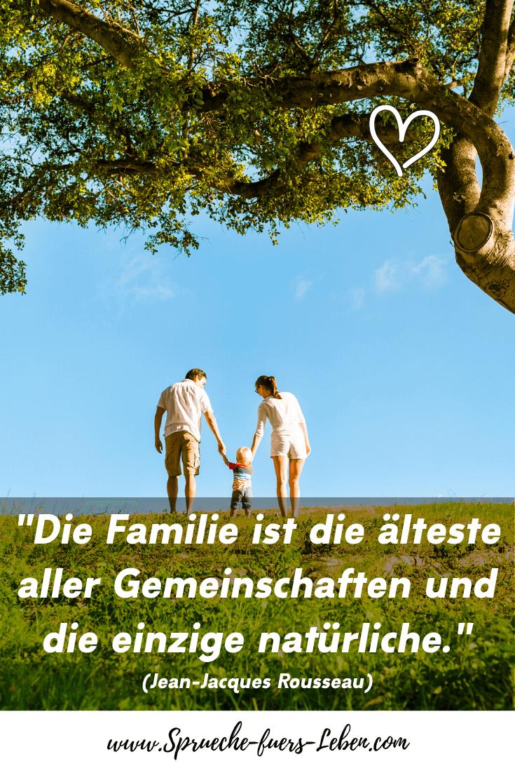 """""""Die Familie ist die älteste aller Gemeinschaften und die einzige natürliche."""" (Jean-Jacques Rousseau)"""
