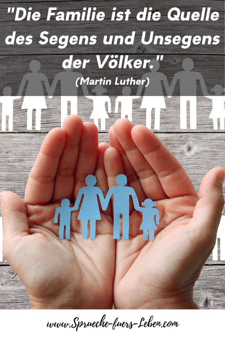 """""""Die Familie ist die Quelle des Segens und Unsegens der Völker."""" (Martin Luther)"""