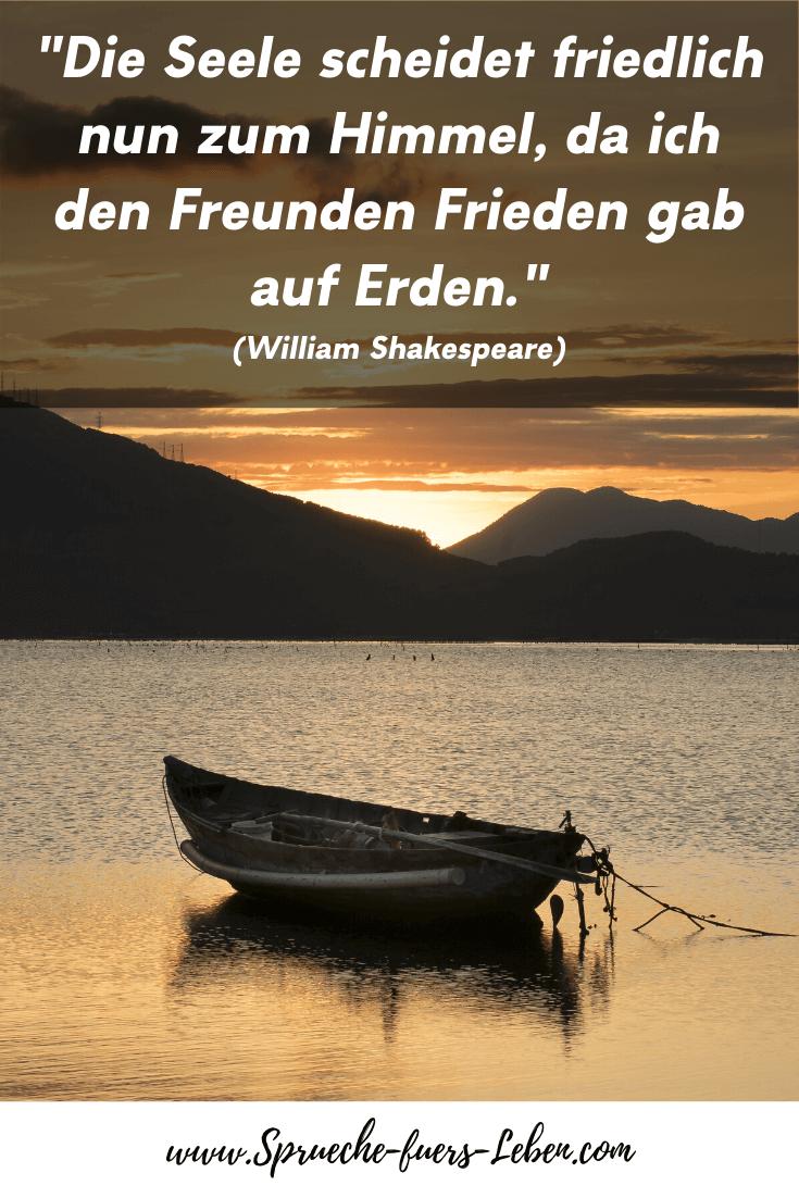 """""""Die Seele scheidet friedlich nun zum Himmel, da ich den Freunden Frieden gab auf Erden."""" (William Shakespeare)"""