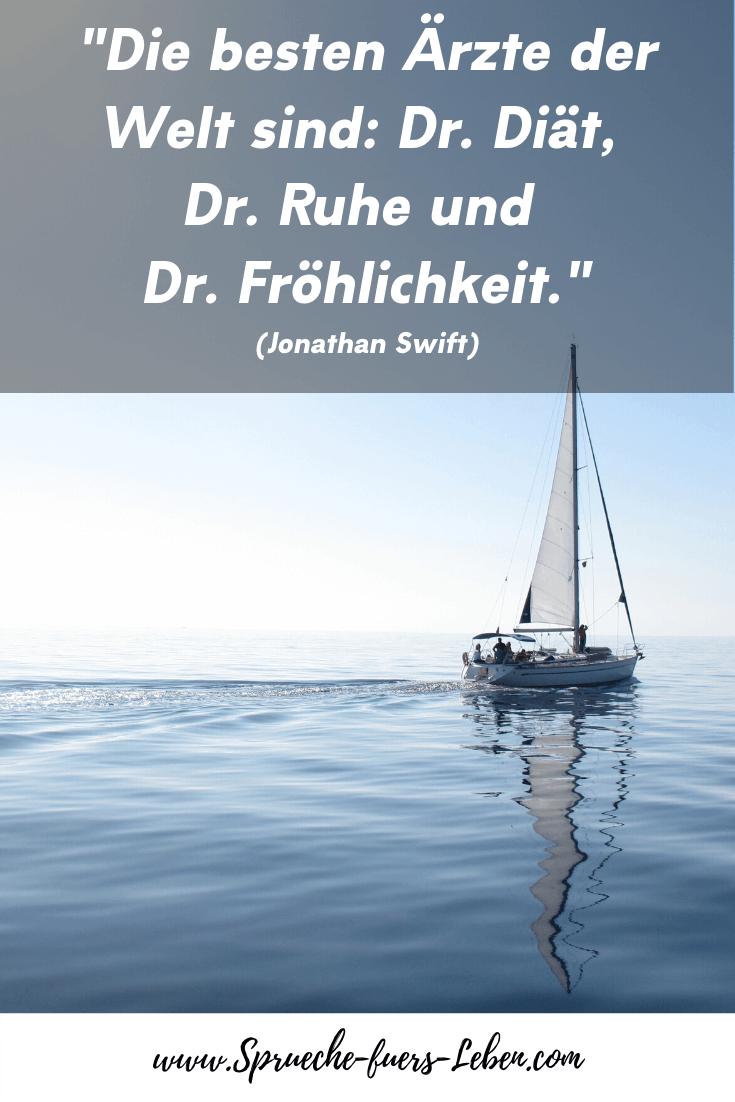 """""""Die besten Ärzte der Welt sind: Dr. Diät, Dr. Ruhe und Dr. Fröhlichkeit."""" (Jonathan Swift)"""