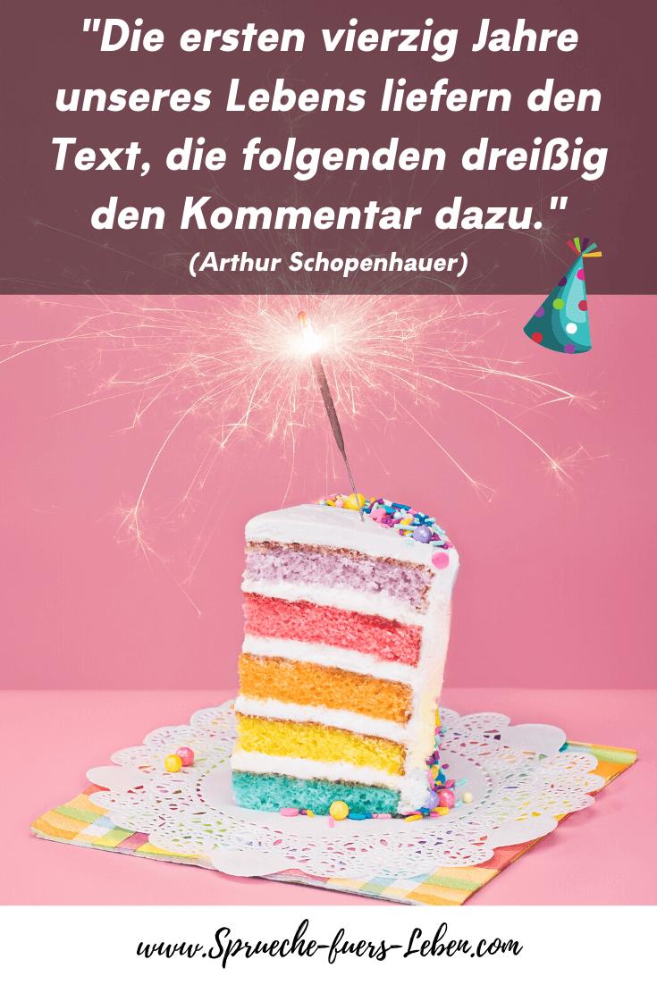 """""""Die ersten vierzig Jahre unseres Lebens liefern den Text, die folgenden dreißig den Kommentar dazu."""" (Arthur Schopenhauer)"""