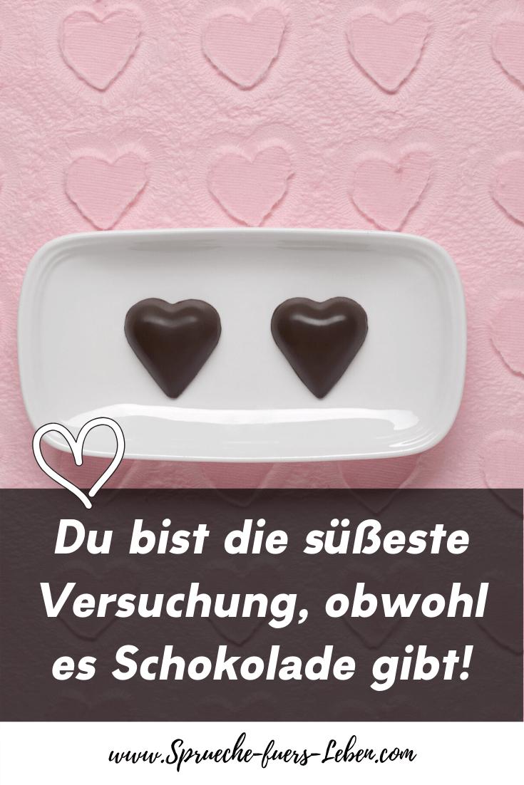 Du bist die süßeste Versuchung, obwohl es Schokolade gibt!