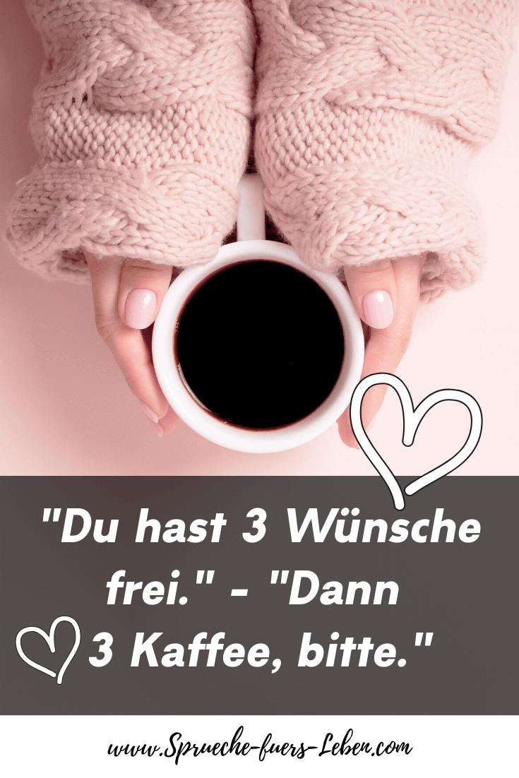 """""""Du hast 3 Wünsche frei."""" - """"Dann 3 Kaffee, bitte."""""""