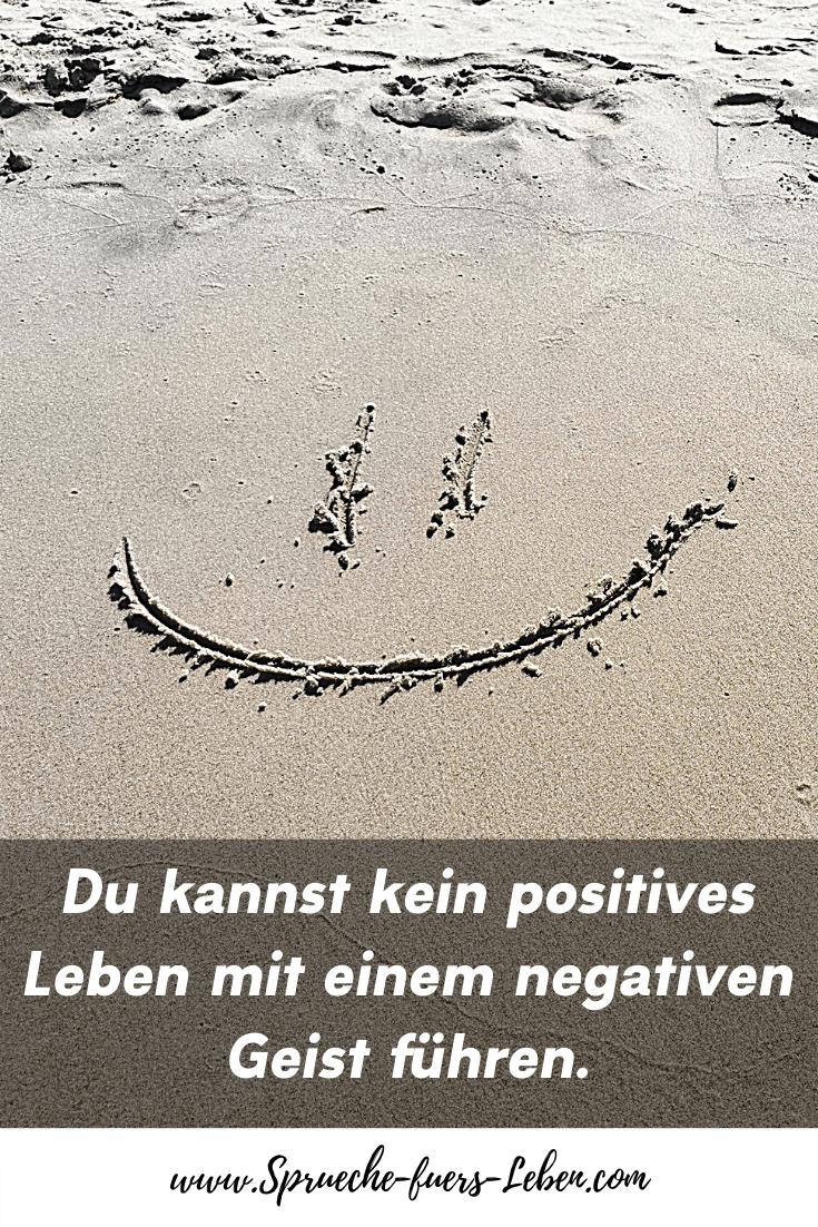 Du kannst kein positives Leben mit einem negativen Geist führen.