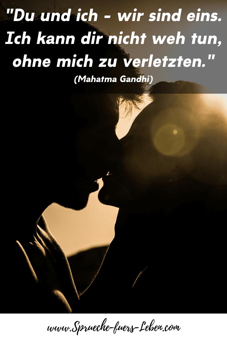 """""""Du und ich - wir sind eins. Ich kann dir nicht weh tun, ohne mich zu verletzten."""" (Mahatma Gandhi)"""