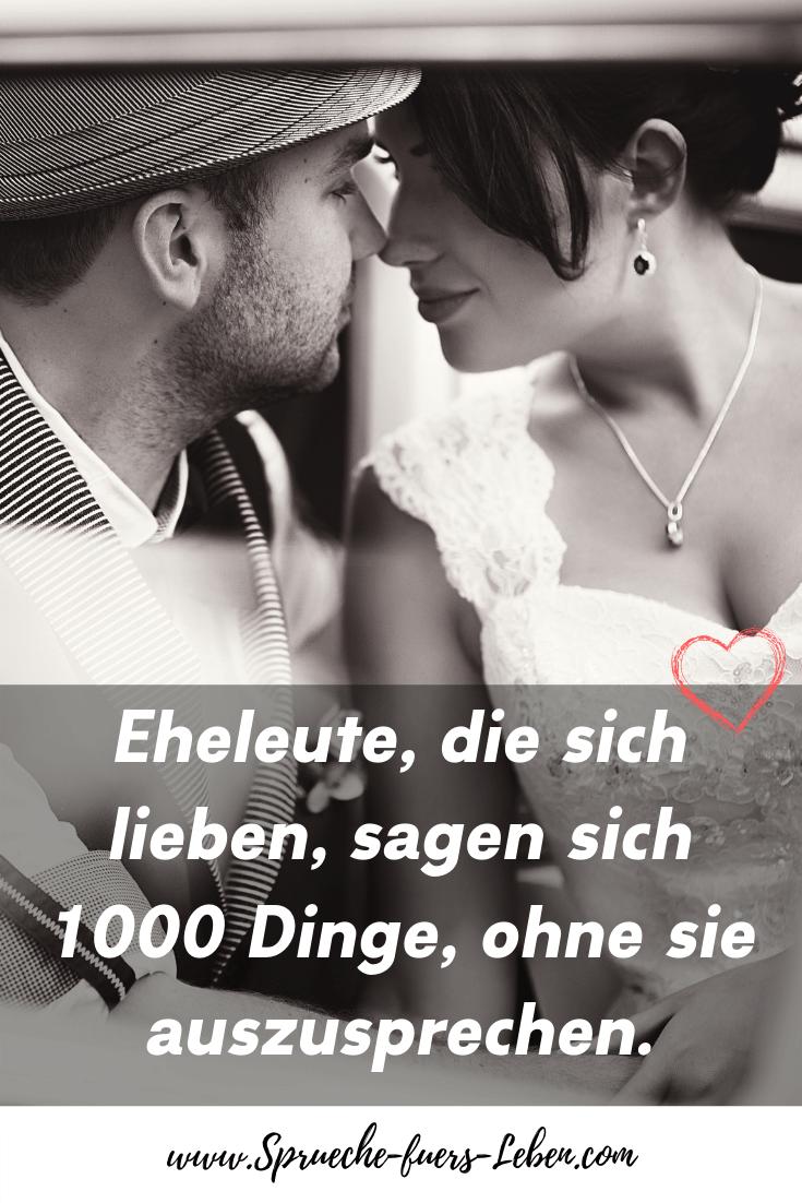 Eheleute, die sich lieben, sagen sich 1000 Dinge, ohne sie auszusprechen.