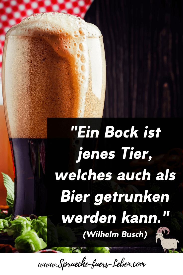 """""""Ein Bock ist jenes Tier, welches auch als Bier getrunken werden kann."""" (Wilhelm Busch)"""