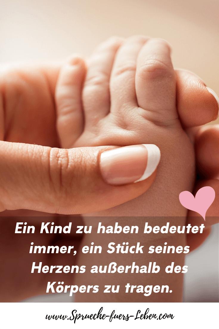 Ein Kind zu haben bedeutet immer, ein Stück seines Herzens außerhalb des Körpers zu tragen.