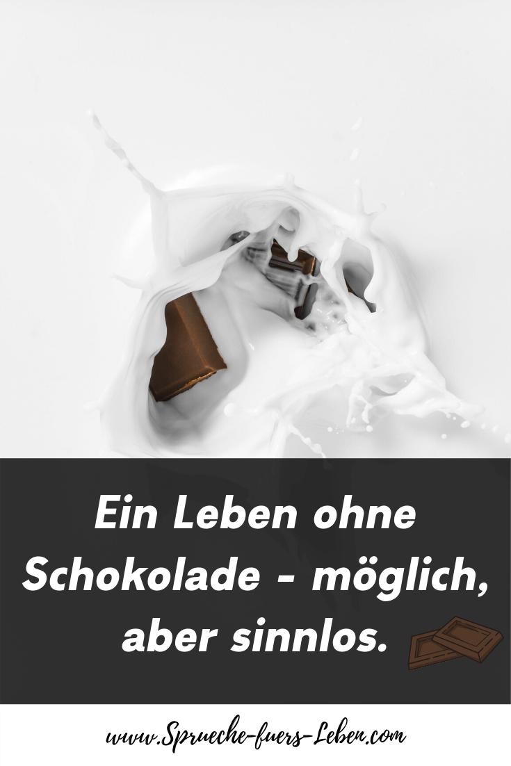 Ein Leben ohne Schokolade - möglich, aber sinnlos.