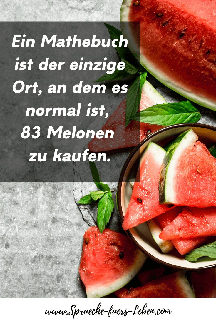 Ein Mathebuch ist der einzige Ort, an dem es normal ist, 83 Melonen zu kaufen.
