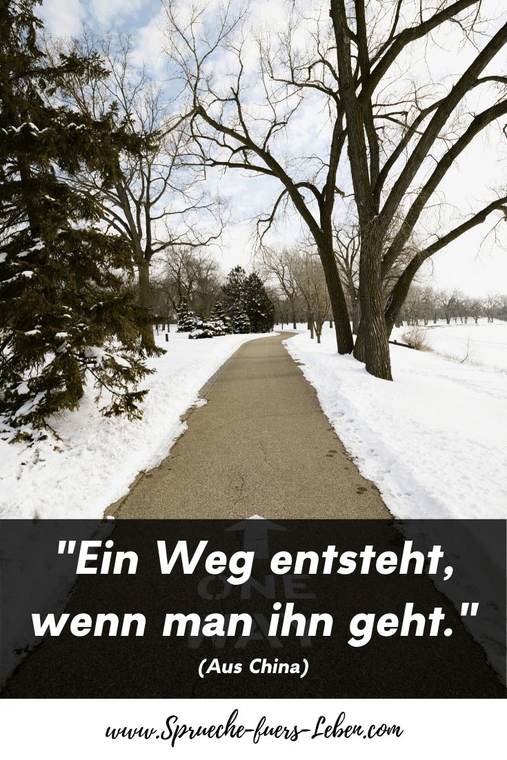 """""""Ein Weg entsteht, wenn man ihn geht."""" (Aus China)"""