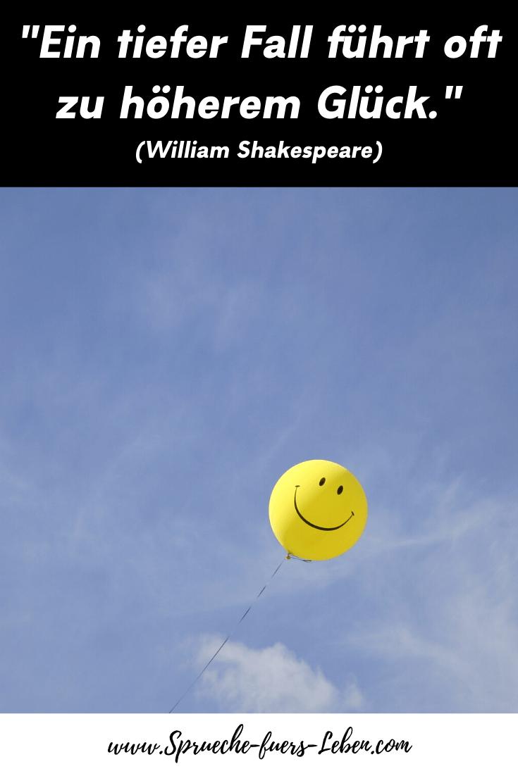 """""""Ein tiefer Fall führt oft zu höherem Glück."""" (William Shakespeare)"""