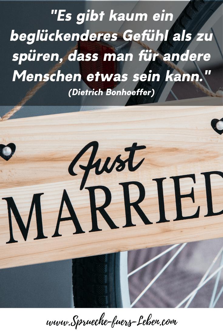 """""""Es gibt kaum ein beglückenderes Gefühl als zu spüren, dass man für andere Menschen etwas sein kann."""" (Dietrich Bonhoeffer)"""
