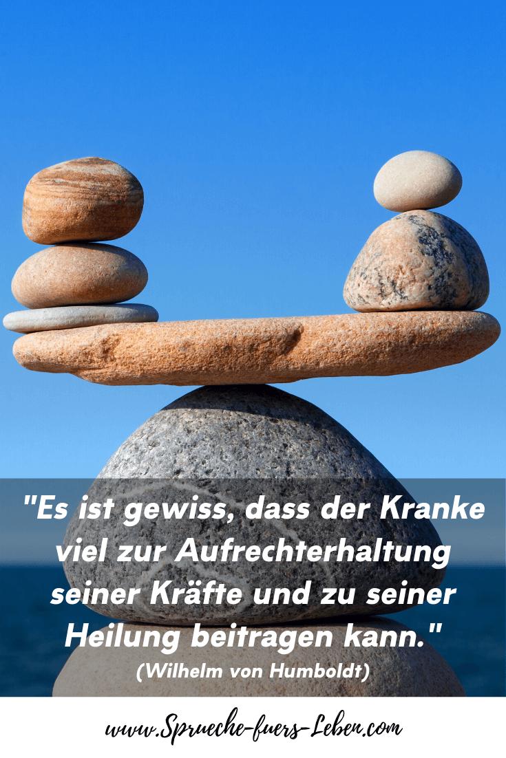 """""""Es ist gewiss, dass der Kranke viel zur Aufrechterhaltung seiner Kräfte und zu seiner Heilung beitragen kann."""" (Wilhelm von Humboldt)"""