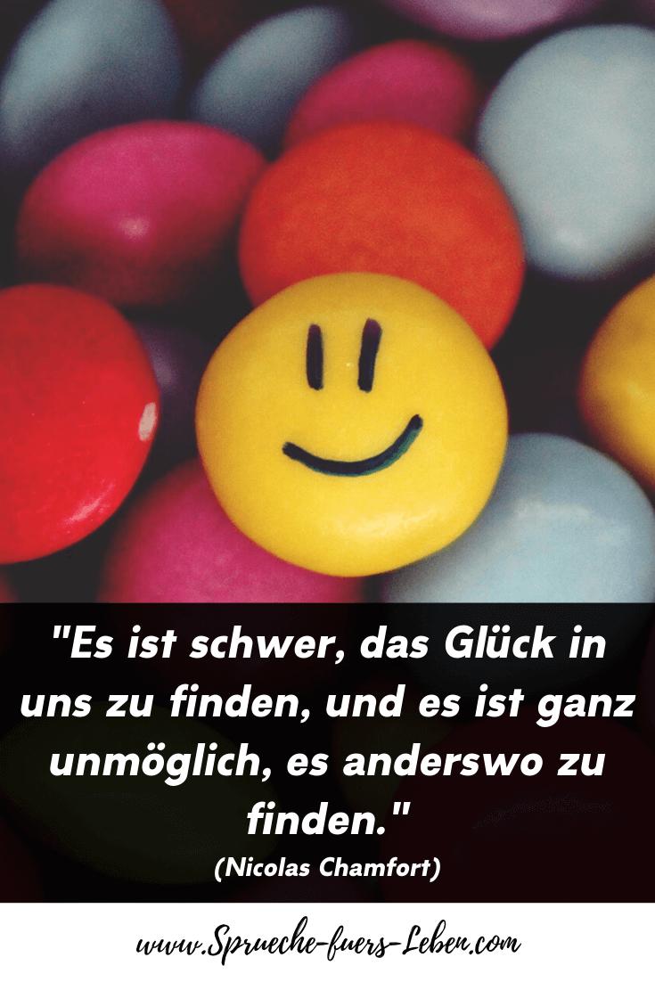 """""""Es ist schwer, das Glück in uns zu finden, und es ist ganz unmöglich, es anderswo zu finden."""" (Nicolas Chamfort)"""