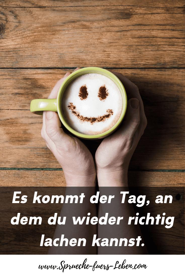 Es kommt der Tag, an dem du wieder richtig lachen kannst.