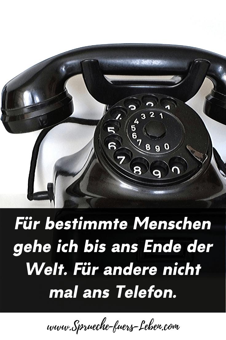Für bestimmte Menschen gehe ich bis ans Ende der Welt. Für andere nicht mal ans Telefon.