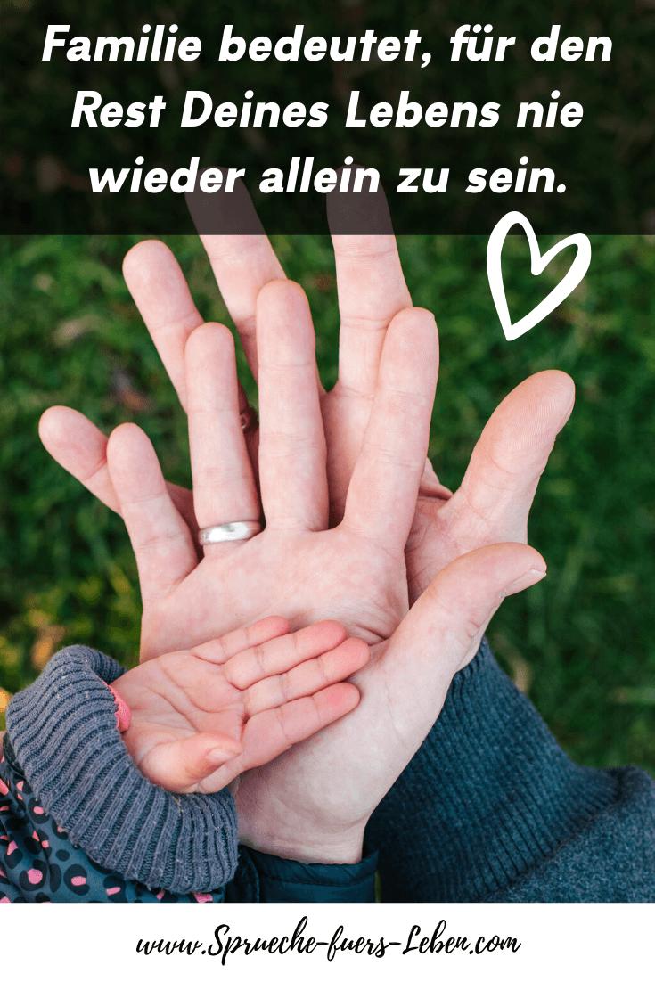 Familie bedeutet, für den Rest Deines Lebens nie wieder allein zu sein.