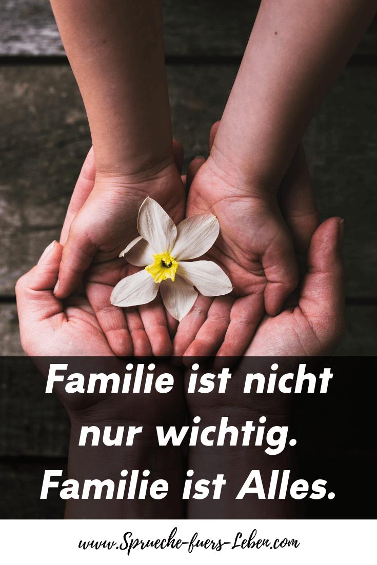 Familie ist nicht nur wichtig. Familie ist Alles.