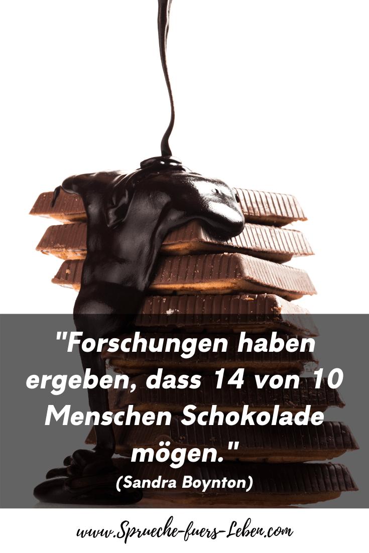 """""""Forschungen haben ergeben, dass 14 von 10 Menschen Schokolade mögen."""" (Sandra Boynton)"""