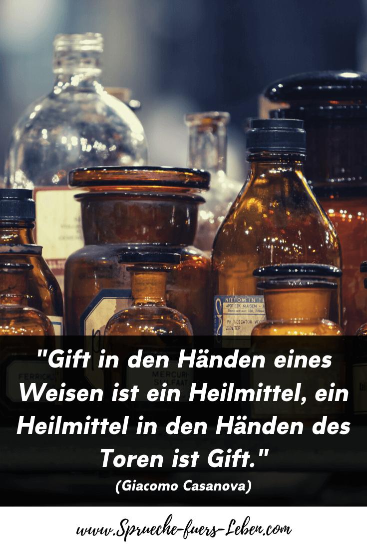 """""""Gift in den Händen eines Weisen ist ein Heilmittel, ein Heilmittel in den Händen des Toren ist Gift."""" (Giacomo Casanova)"""