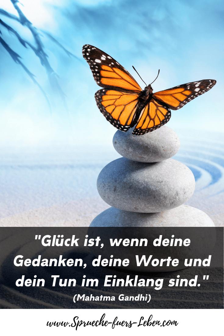 """""""Glück ist, wenn deine Gedanken, deine Worte und dein Tun im Einklang sind."""" (Mahatma Gandhi)"""