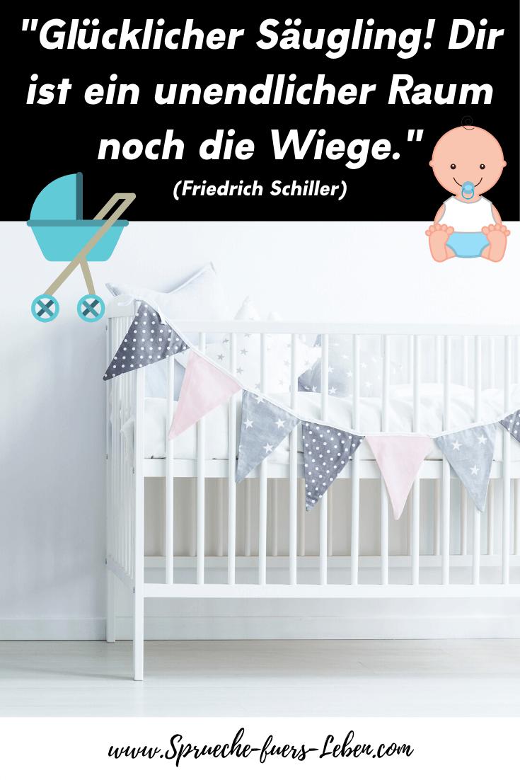 """""""Glücklicher Säugling! Dir ist ein unendlicher Raum noch die Wiege."""" (Friedrich Schiller)"""