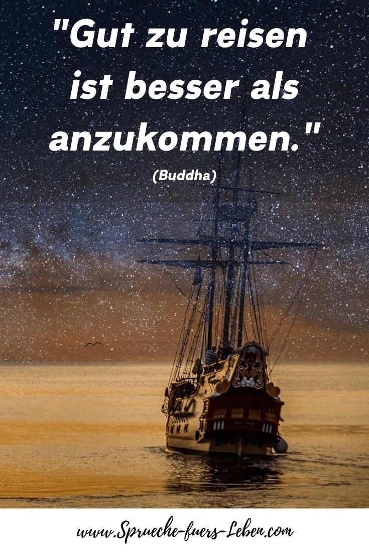 """""""Gut zu reisen ist besser als anzukommen."""" (Buddha)"""